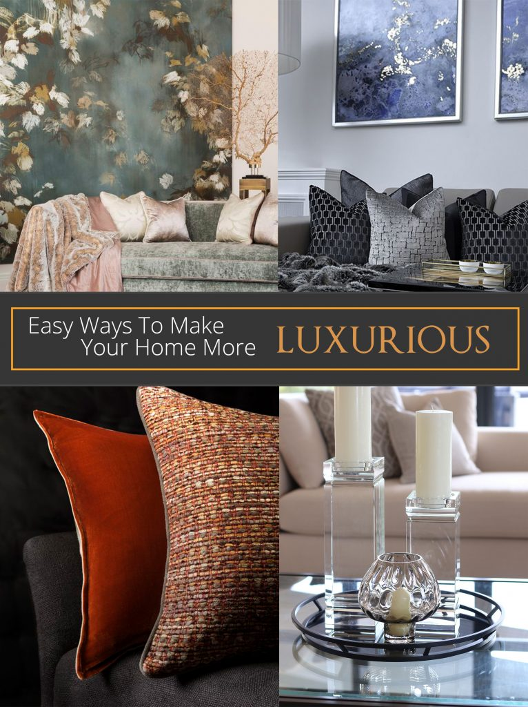 Easy Ways To Make Your Home More Luxurious