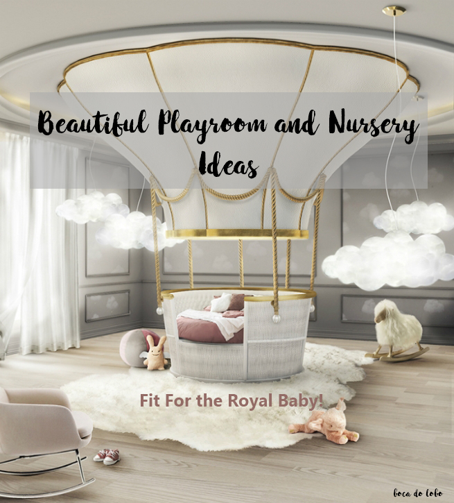 Beautiful Playroom and Nursery Ideas – Fit For the Royal Baby!